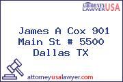 James A Cox 901 Main St # 5500 Dallas TX
