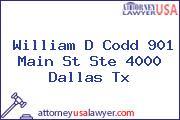 William D Codd 901 Main St Ste 4000 Dallas Tx