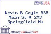Kevin B Coyle 935 Main St # 203 Springfield MA