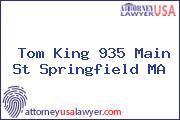 Tom King 935 Main St Springfield MA