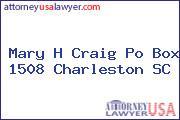 Mary H Craig Po Box 1508 Charleston SC