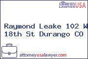 Raymond Leake 102 W 18th St Durango CO