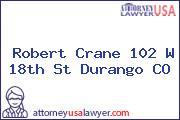 Robert Crane 102 W 18th St Durango CO