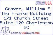 Craver, William E The Franke Building 171 Church Street Suite 120 Charleston SC