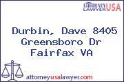 Durbin, Dave 8405 Greensboro Dr Fairfax VA
