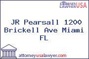 JR Pearsall 1200 Brickell Ave Miami FL