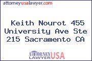 Keith Nourot 455 University Ave Ste 215 Sacramento CA