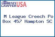 M League Creech Po Box 457 Hampton SC