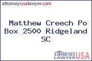 Matthew Creech Po Box 2500 Ridgeland SC