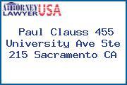 Paul Clauss 455 University Ave Ste 215 Sacramento CA