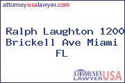 Ralph Laughton 1200 Brickell Ave Miami FL