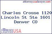 Charles Crosse 1120 Lincoln St Ste 1601 Denver CO