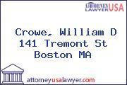 Crowe, William D 141 Tremont St Boston MA