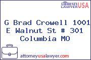 G Brad Crowell 1001 E Walnut St # 301 Columbia MO