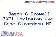 Jason G Crowell 3071 Lexington Ave Cape Girardeau MO