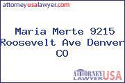 Maria Merte 9215 Roosevelt Ave Denver CO