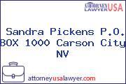 Sandra Pickens P.O. BOX 1000 Carson City NV