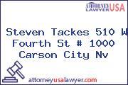 Steven Tackes 510 W Fourth St # 1000 Carson City Nv