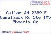 Cullan Jd 2390 E Camelback Rd Ste 105 Phoenix Az
