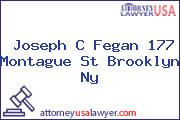 Joseph C Fegan 177 Montague St Brooklyn Ny