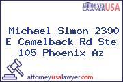 Michael Simon 2390 E Camelback Rd Ste 105 Phoenix Az