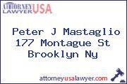 Peter J Mastaglio 177 Montague St Brooklyn Ny