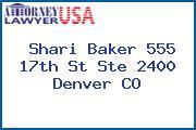 Shari Baker 555 17th St Ste 2400 Denver CO