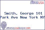 Smith, George 101 Park Ave New York NY