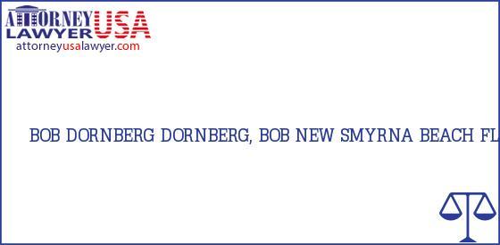 Telephone, Address and other contact data of BOB DORNBERG, NEW SMYRNA BEACH, FL, USA