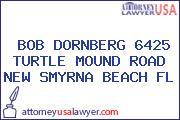 BOB DORNBERG 6425 TURTLE MOUND ROAD NEW SMYRNA BEACH FL