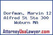 Dorfman, Marvin 12 Alfred St Ste 300 Woburn MA