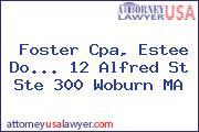 Foster Cpa, Estee Do... 12 Alfred St Ste 300 Woburn MA