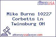 Mike Burns 10227 Corbetts Ln Twinsburg OH