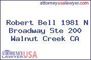 Robert Bell 1981 N Broadway Ste 200 Walnut Creek CA