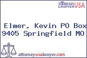 Elmer, Kevin PO Box 9405 Springfield MO