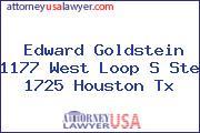 Edward Goldstein 1177 West Loop S Ste 1725 Houston Tx