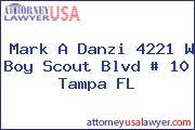 Mark A Danzi 4221 W Boy Scout Blvd # 10 Tampa FL