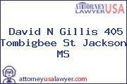 David N Gillis 405 Tombigbee St Jackson MS