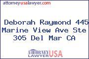 Deborah Raymond 445 Marine View Ave Ste 305 Del Mar CA