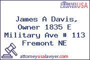 James A Davis, Owner 1835 E Military Ave # 113 Fremont NE