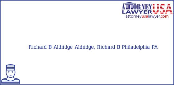 Telephone, Address and other contact data of Richard B Aldridge, Philadelphia, PA, USA