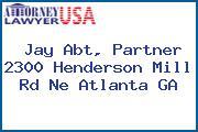 Jay Abt, Partner 2300 Henderson Mill Rd Ne Atlanta GA