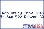 Ken  Drury 1550 17th St Ste 500 Denver CO