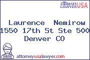 Laurence  Nemirow 1550 17th St Ste 500 Denver CO