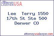 Lee  Terry 1550 17th St Ste 500 Denver CO