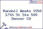 Randall  Weeks 1550 17th St Ste 500 Denver CO