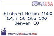 Richard  Holme 1550 17th St Ste 500 Denver CO