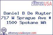 Daniel B De Ruyter 717 W Sprague Ave # 1500 Spokane WA