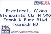 Ricciardi, Clara Glenpointe Ctr W 500 Frank W Burr Blvd Teaneck NJ