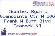 Scerbo, Ryan J Glenpointe Ctr W 500 Frank W Burr Blvd Teaneck NJ